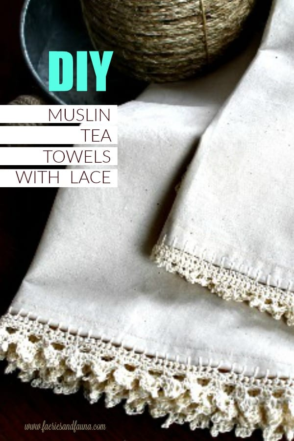 Pretty DIY muslin tea towels layered with two types of easy crochet edging.