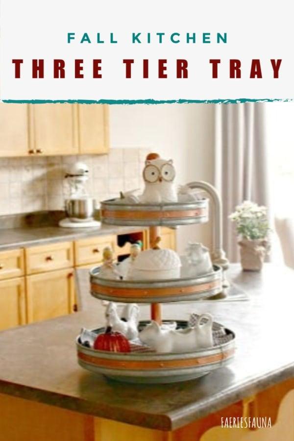 Neat and Tidy Three Tier Tray Idea for Kitchen Fall Decor