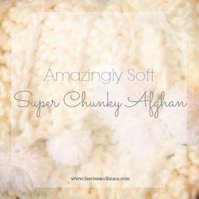 Super Chunky, Super Soft, Crochet Afghan