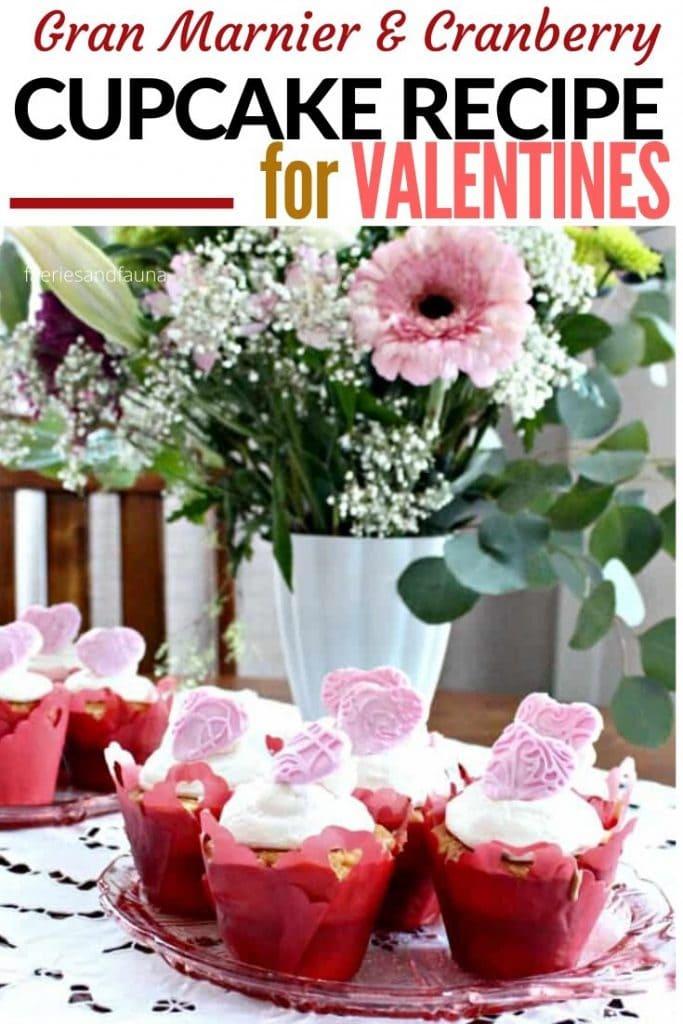 Gran Marnier and Cranberry Valentine cupcake recipe.
