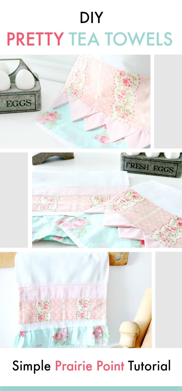 Two different pretty farmhouse shabby chic styled tea towels, one with ruffles the other with prairie points. Pretty DIY tea towel, prairie point, diy tea towel, diy kitchen towels, what is a tea towel, sew a tea towel, Spring tea towels