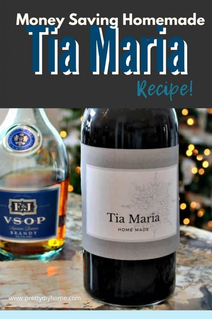 Money saving recipe for homemade Tia Maria. The Tia Marie is stored in a bottle with pretty printable label.