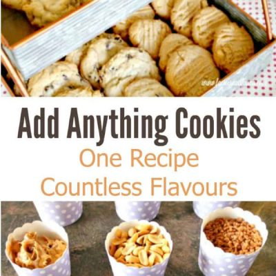 Add Anything Cookies  – One Dough so Many Flavours