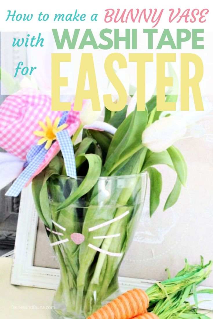 A great Easter craft for cheap.  How to make an Easter bunny vase using Washi tape