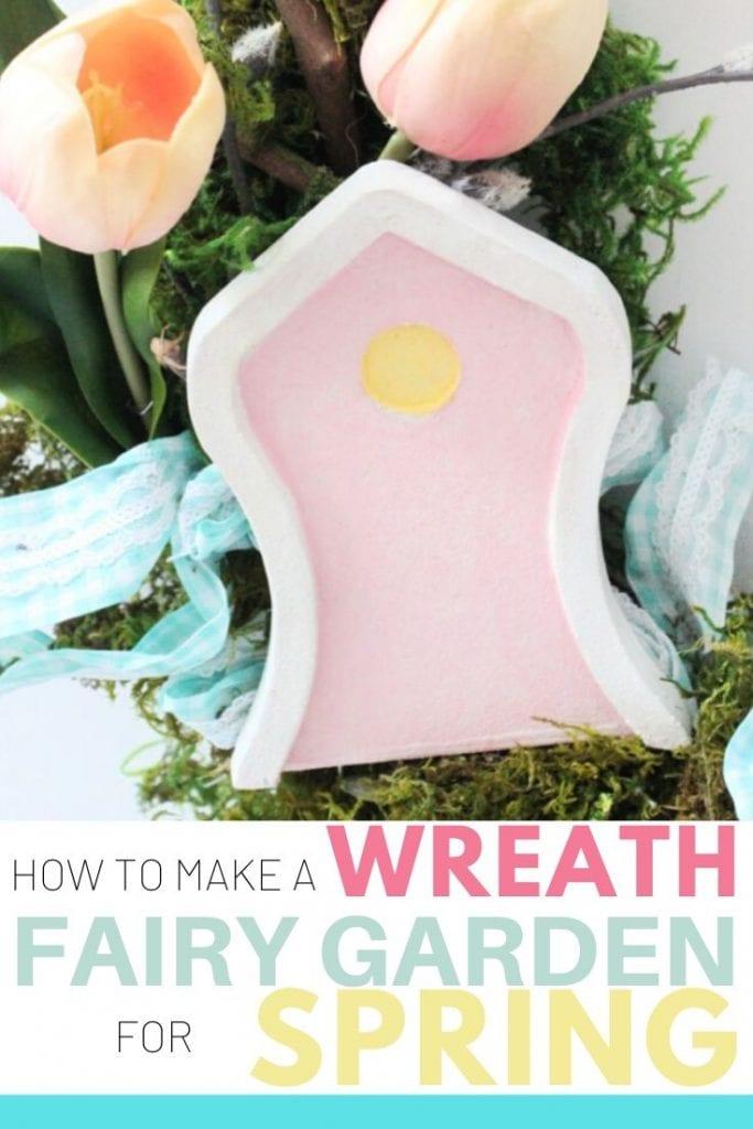 DIY Spring wreath with fairy door, and fairy garden.