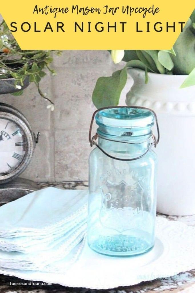 How to upcycle a aqua blue antique mason jar into a gorgeous solar night light.
