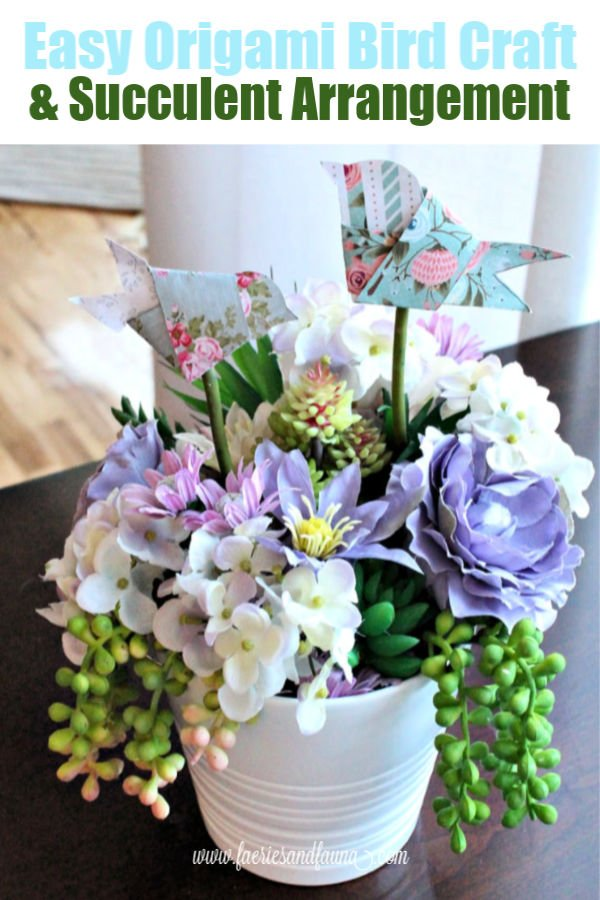 Easy origami bird craft for children and adults in a succulent flower arrangement for Spring.