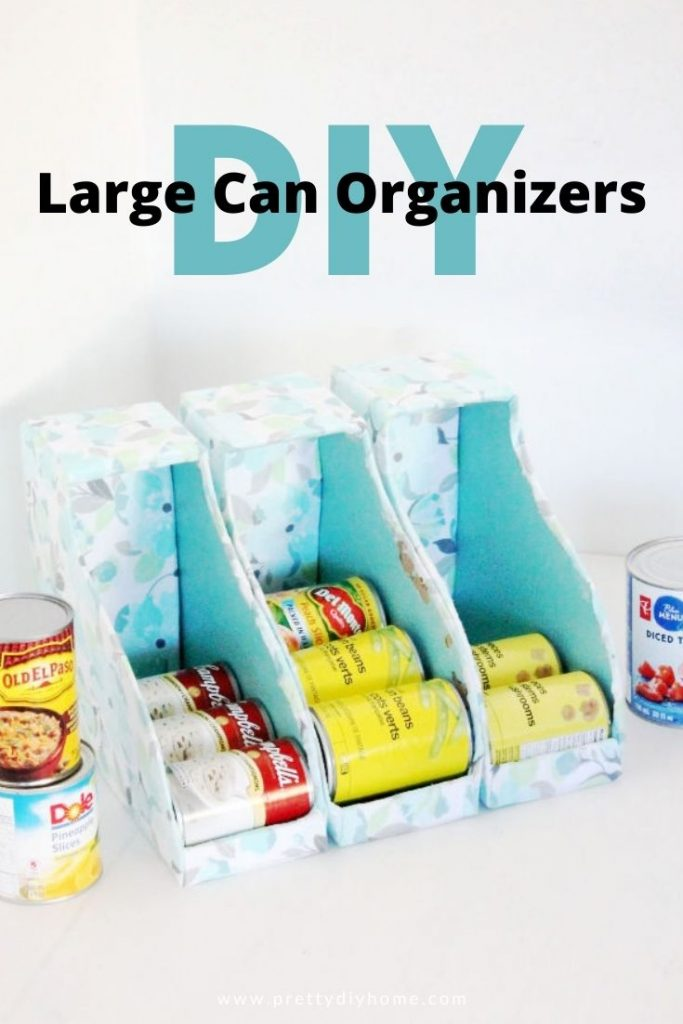 Easy DIY pantry organizers for cans. These organizers big enough for large cans.