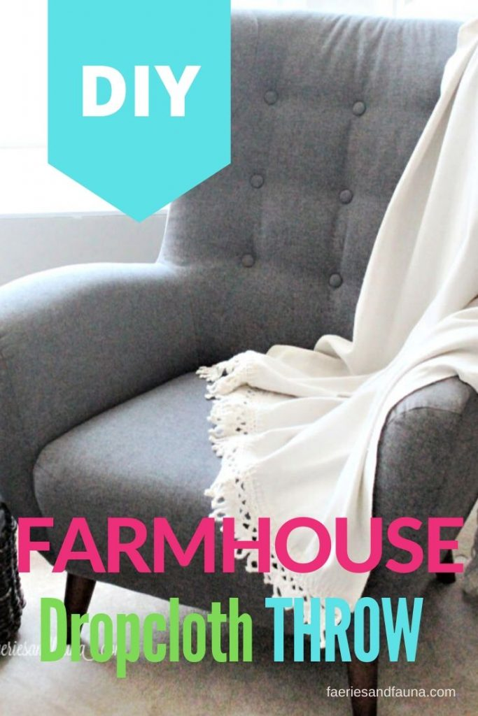 A budget farmhouse craft idea for Spring. How to make a light weight dropcloth and crochet throw blanket.