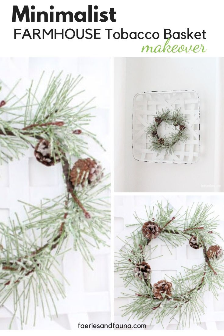 A white farmhouse tobacco basket makeover with a simple wreath for winter.