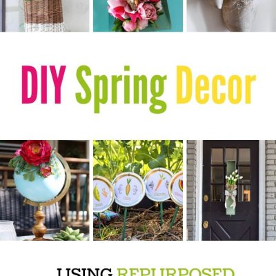 Fun and Unique DIY Spring Decor Ideas using Repurposed Items