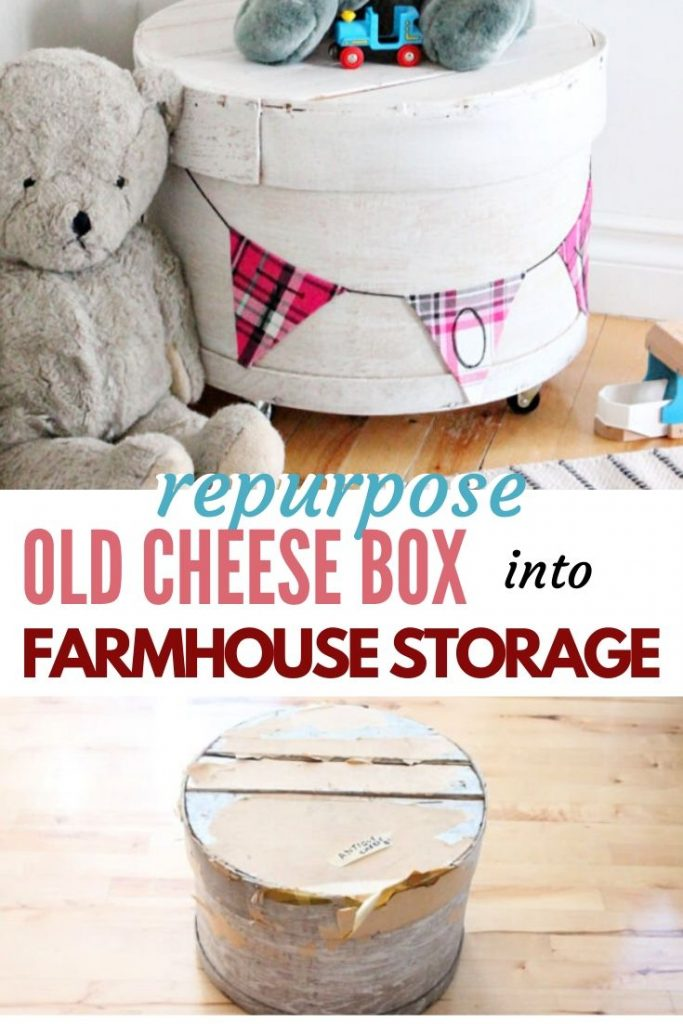 Repurpose an old cheese box into farmhouse storage that can be used as a toy box or pretty farmhouse nightstand.