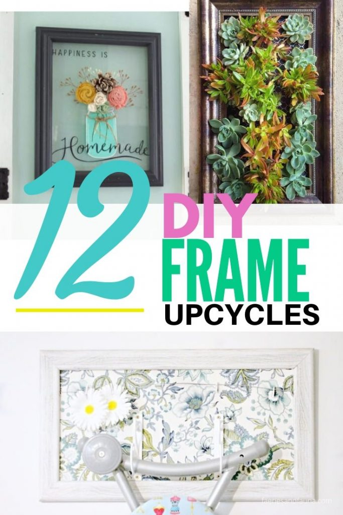 12 DIY Picture frame upcycles projects, including garden, wall art, and bulletin board.