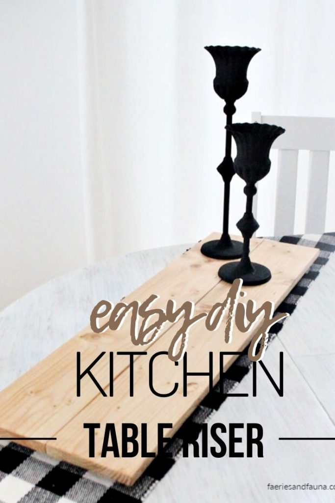 Easy to make DIY table riser in a rustic farmhouse style.