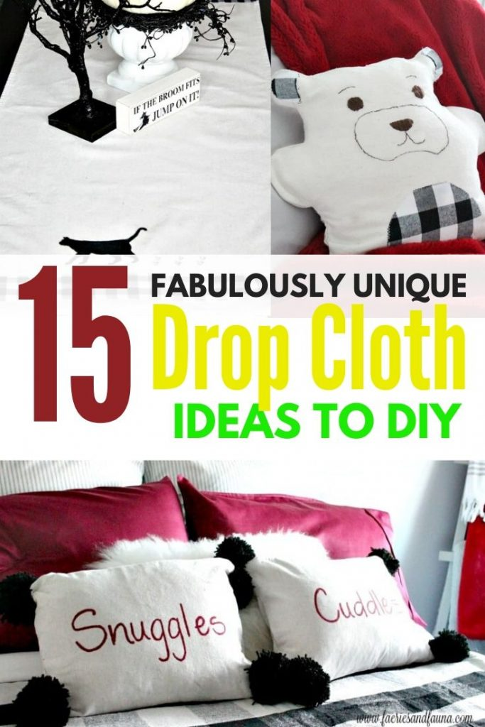 Three unique drop cloth craft ideas, two large pillows that say snuggles and cuddles. A homemade teddy bear with buffalo check and drop cloth, and a Halloween table runner with dropcloth and a painted black cat.