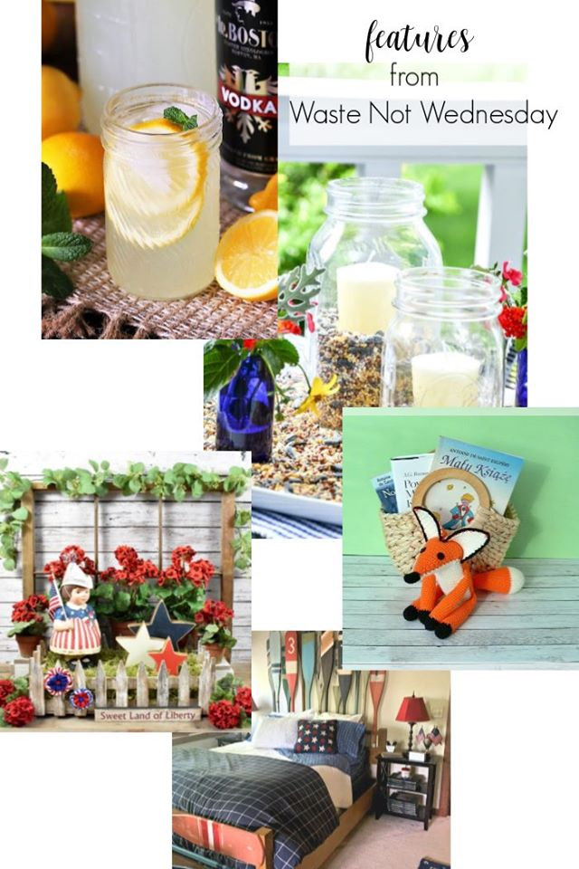 A collage of featured crafts, recipes and diy projects from the Waste not Wednesday link party