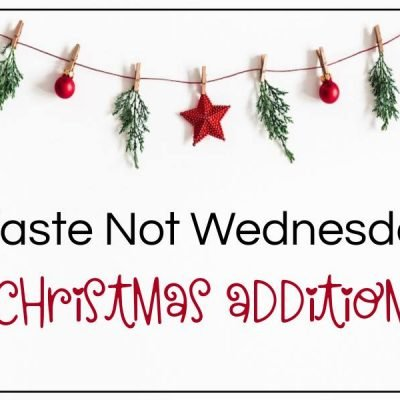 Waste Not Wednesday – All About Christmas