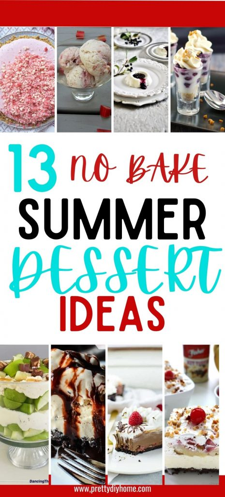 13 quick and easy no bake desserts, some have apple, others have chocolate crusts, most have whipping cream, other have marashino cherries, or chocolate syrup drizzle on top.
