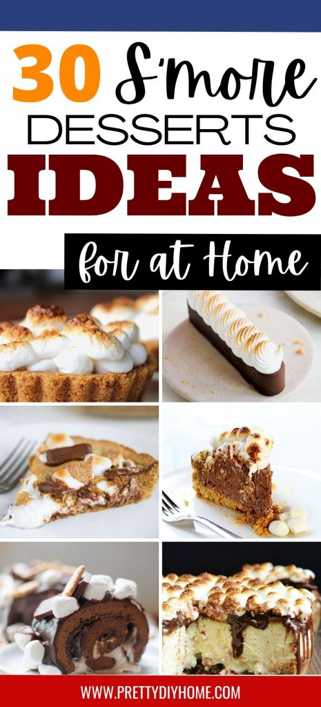 30 Smore recipes to try at home with six images, including a smore cake roll, smore cheesecake, smore pies, smore tart, and a smore mousse treat.