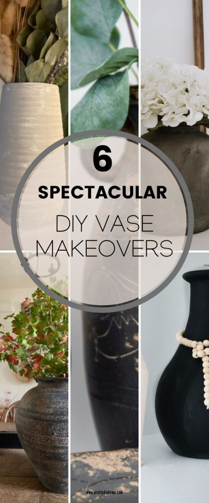 A collage of six different diy vase makeover ideas using old vases and applying a variety of texture earth tone finishes.