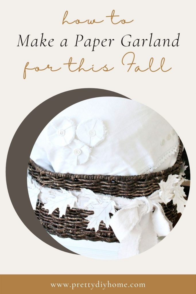 three different images of paper leaves, on is a banner of leaves on a ladder, the second is a banner of leaves around a basket, and the last one is three pretty neutral paper leaves in a pile. An easy to make Fall craft for tweens or adults.