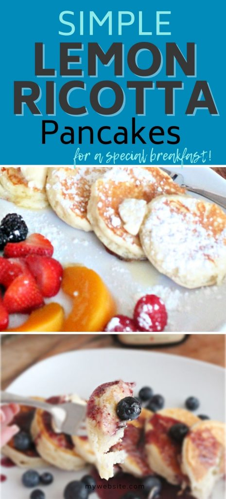 Two images with homemade lemon ricotta pancakes. One picture has the pancakes with blueberries and syrup. The second image has the pancakes on a plate with fresh berries and whipping cream, including raspberries, blackberries, strawberries, and peaches.